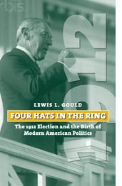 Four Hats in the Ring - Lewis L. Gould