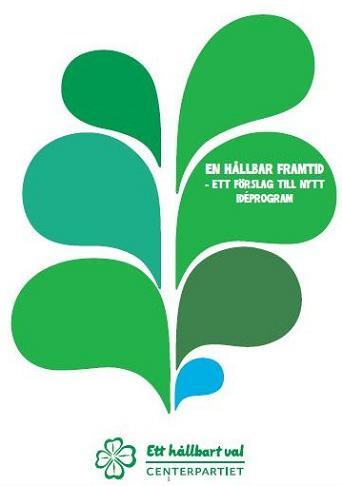 Centerpartiet - En hållbar framtid - förslag på idéprogram 2012