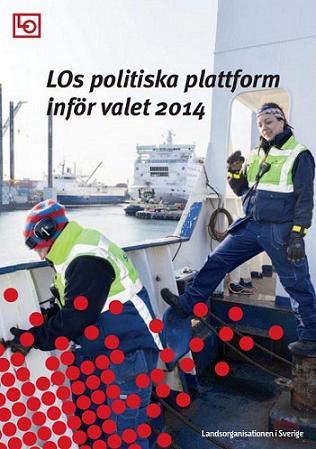 LOs politiska plattform inför valet 2014