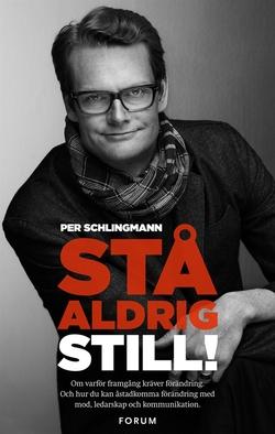 Per Schlingmann - Stå aldrig still!