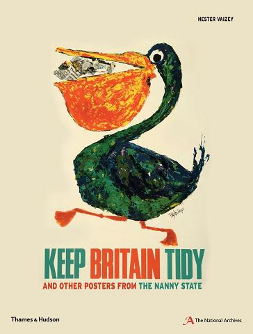 Keep Britain Tidy and Other Posters From the Nanny State - Hester Vaizey