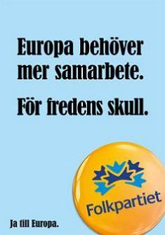 Folkpartiet- EU-valet 2014- Europa behöver mer samarbete. För fredens skull.