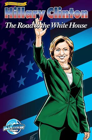 Female Force Hillary Clinton The Road to the White House